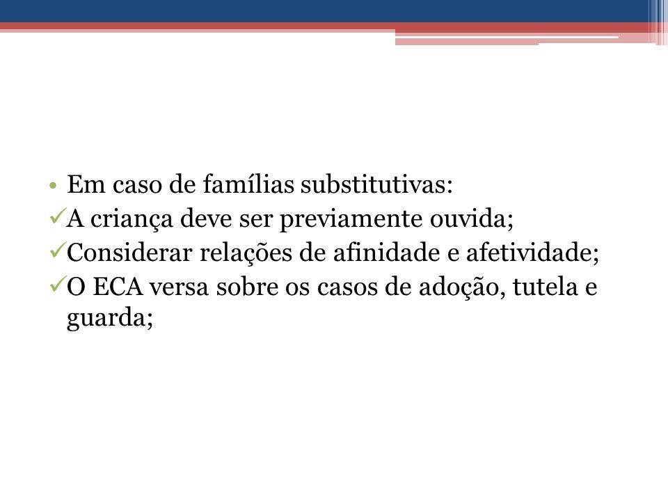 Em caso de famílias substitutivas: