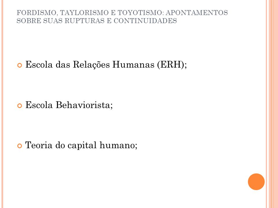 Escola das Relações Humanas (ERH);