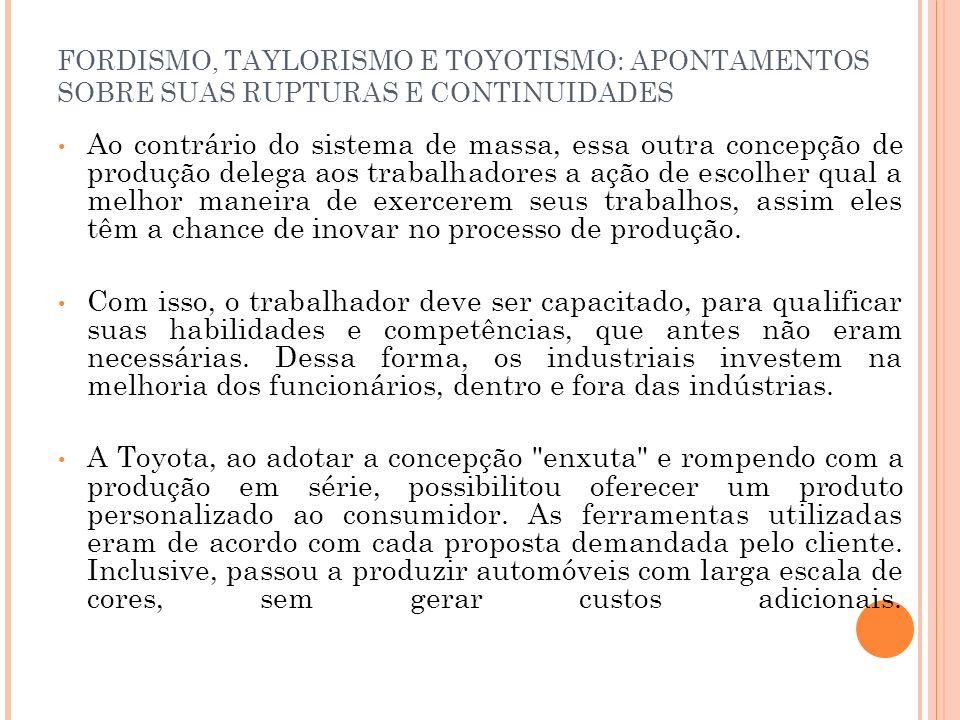 FORDISMO, TAYLORISMO E TOYOTISMO: APONTAMENTOS SOBRE SUAS RUPTURAS E CONTINUIDADES