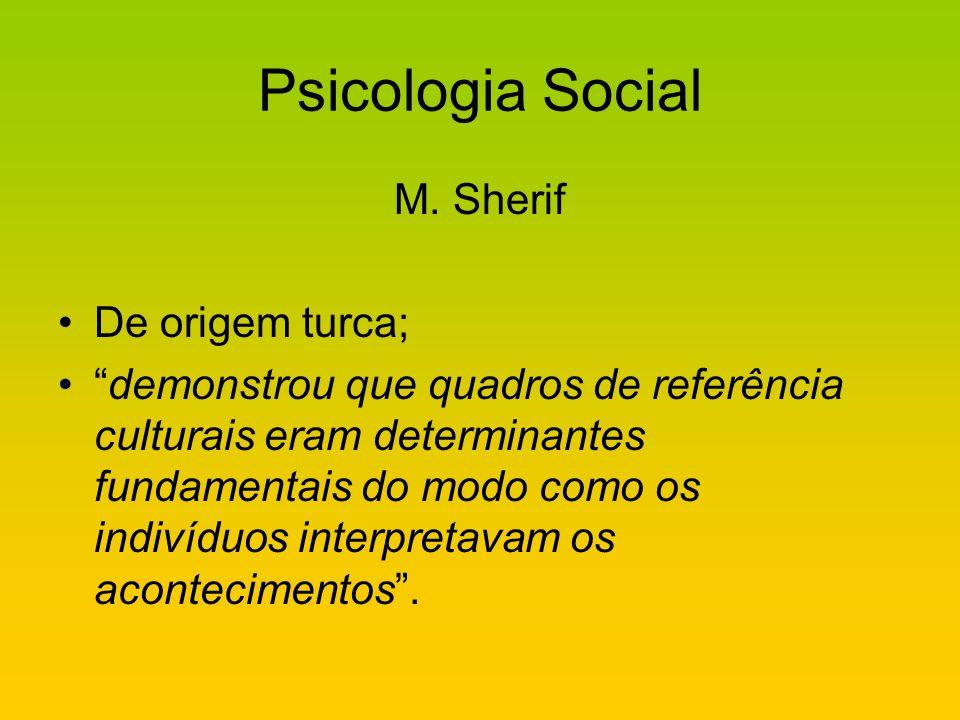 Psicologia Social M. Sherif De origem turca;