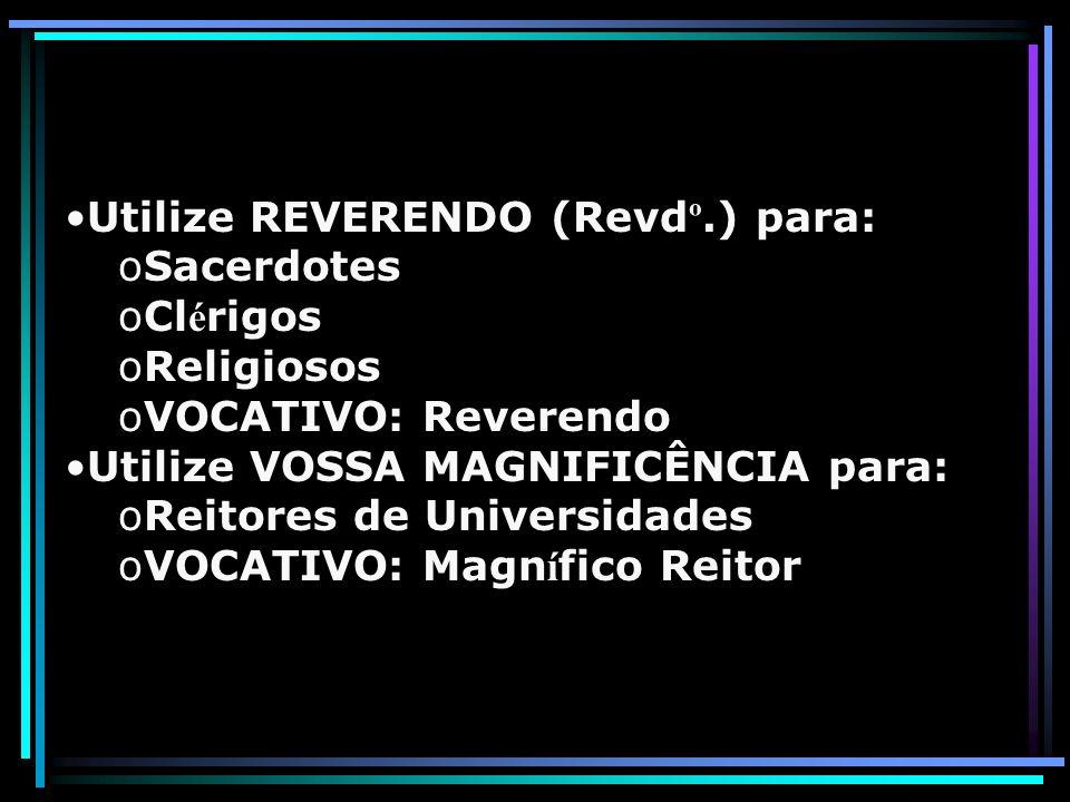 Utilize REVERENDO (Revdº.) para: