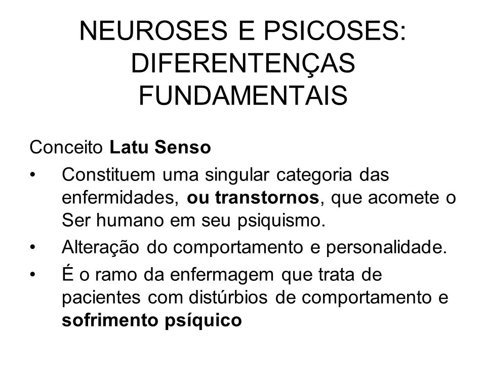 NEUROSES E PSICOSES: DIFERENTENÇAS FUNDAMENTAIS
