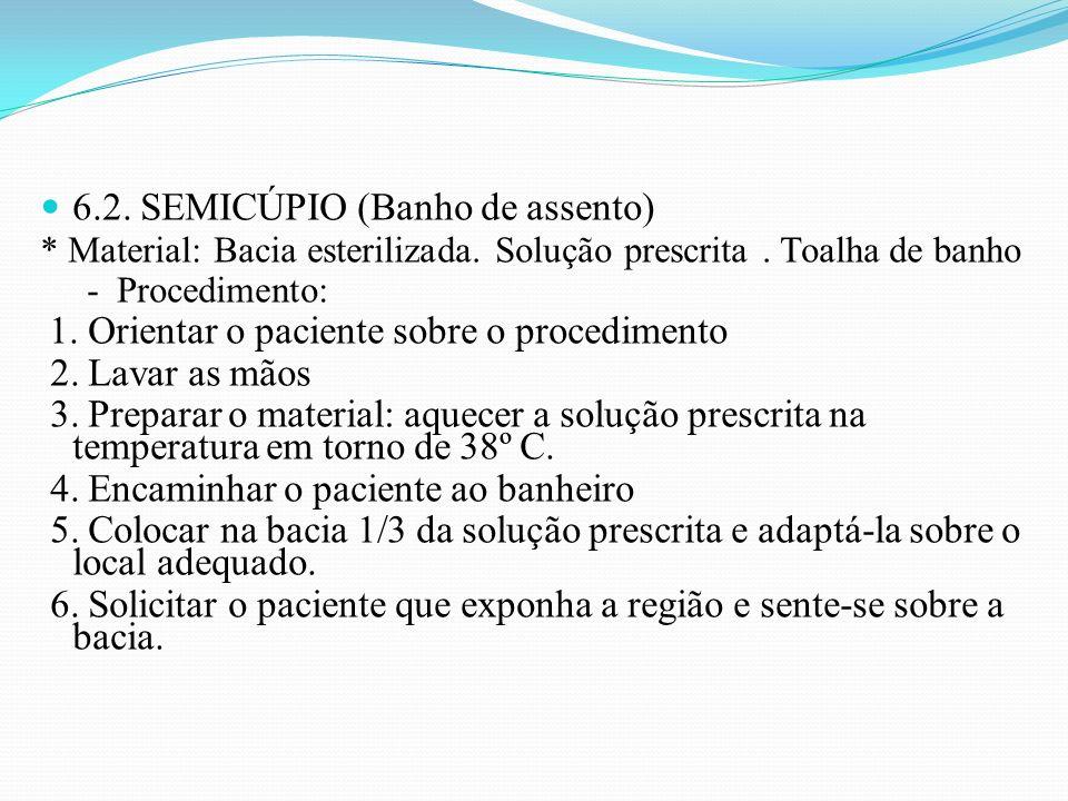 6.2. SEMICÚPIO (Banho de assento)