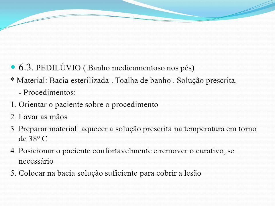 6.3. PEDILÚVIO ( Banho medicamentoso nos pés)