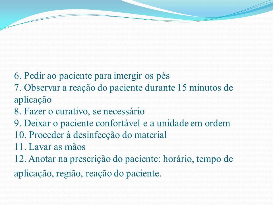 6. Pedir ao paciente para imergir os pés 7