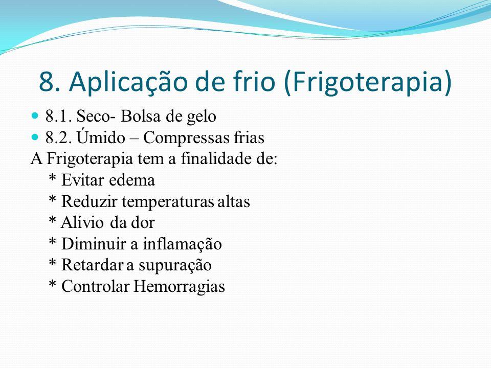 8. Aplicação de frio (Frigoterapia)