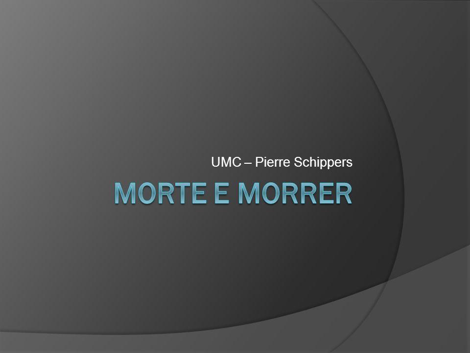 UMC – Pierre Schippers Morte e morrer