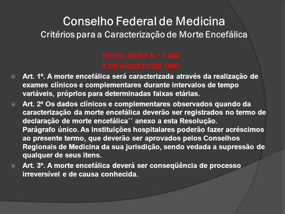 Conselho Federal de Medicina Critérios para a Caracterização de Morte Encefálica