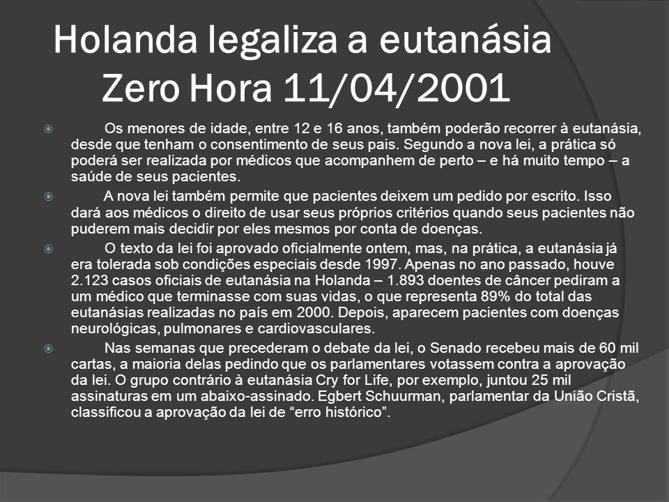 Holanda legaliza a eutanásia Zero Hora 11/04/2001