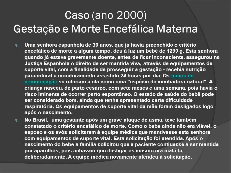 Caso (ano 2000) Gestação e Morte Encefálica Materna
