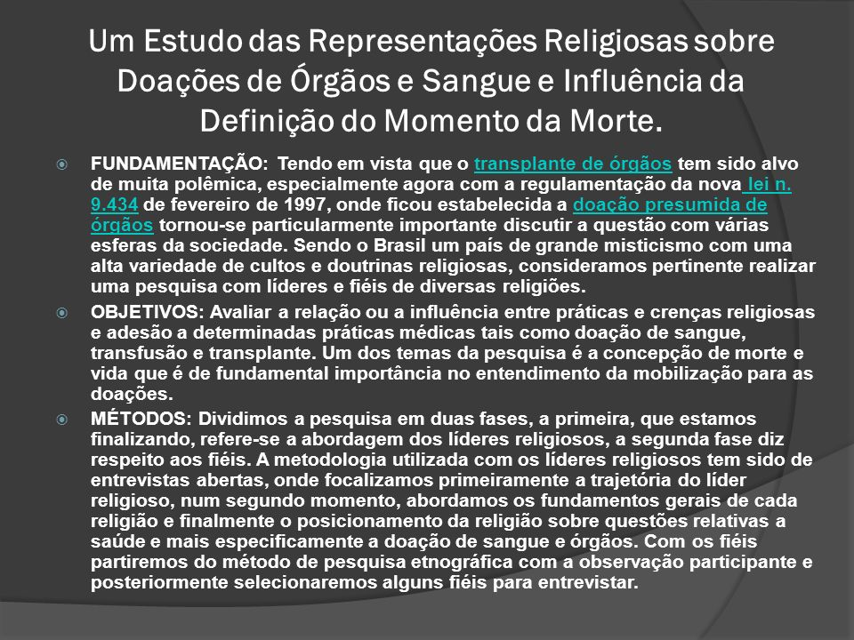 Um Estudo das Representações Religiosas sobre Doações de Órgãos e Sangue e Influência da Definição do Momento da Morte.
