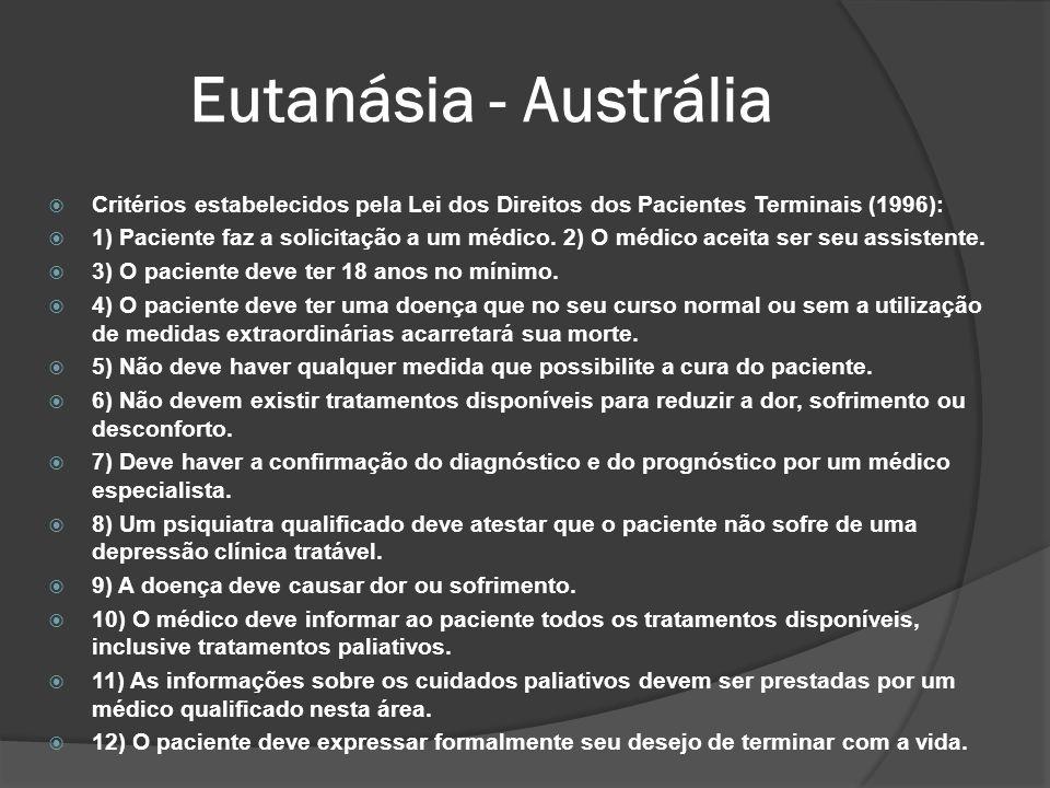 Eutanásia - Austrália Critérios estabelecidos pela Lei dos Direitos dos Pacientes Terminais (1996):