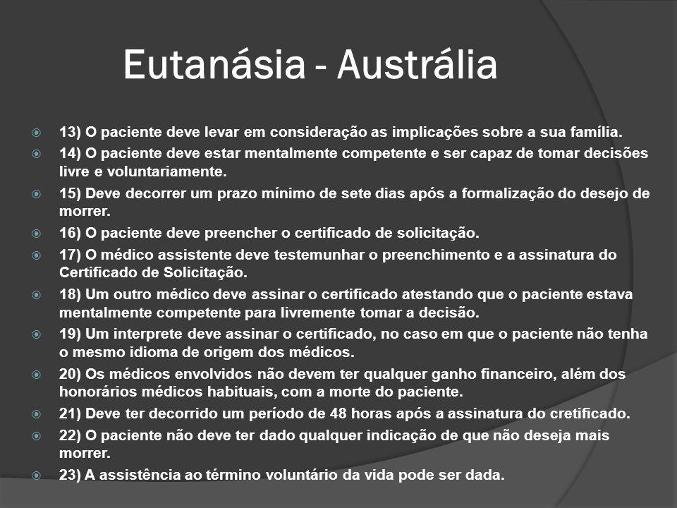 Eutanásia - Austrália 13) O paciente deve levar em consideração as implicações sobre a sua família.