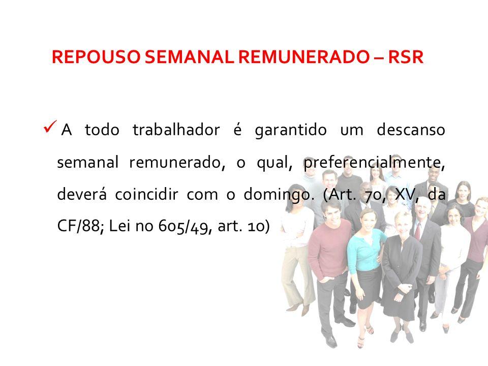 REPOUSO SEMANAL REMUNERADO – RSR