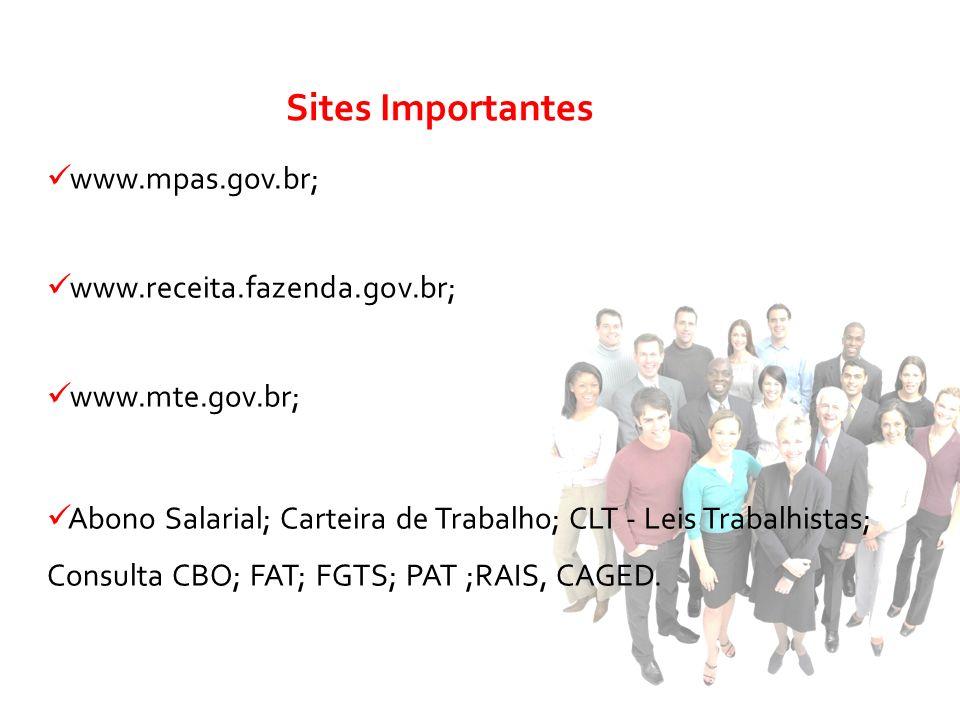 Sites Importantes www.mpas.gov.br; www.receita.fazenda.gov.br;