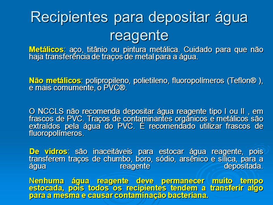 Recipientes para depositar água reagente