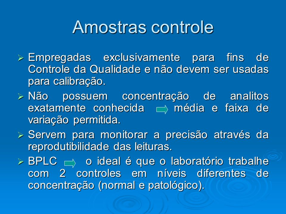 Amostras controle Empregadas exclusivamente para fins de Controle da Qualidade e não devem ser usadas para calibração.
