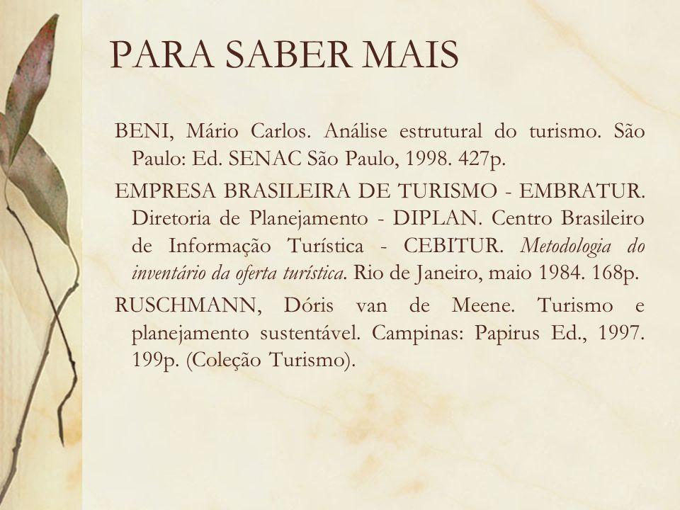 PARA SABER MAISBENI, Mário Carlos. Análise estrutural do turismo. São Paulo: Ed. SENAC São Paulo, 1998. 427p.