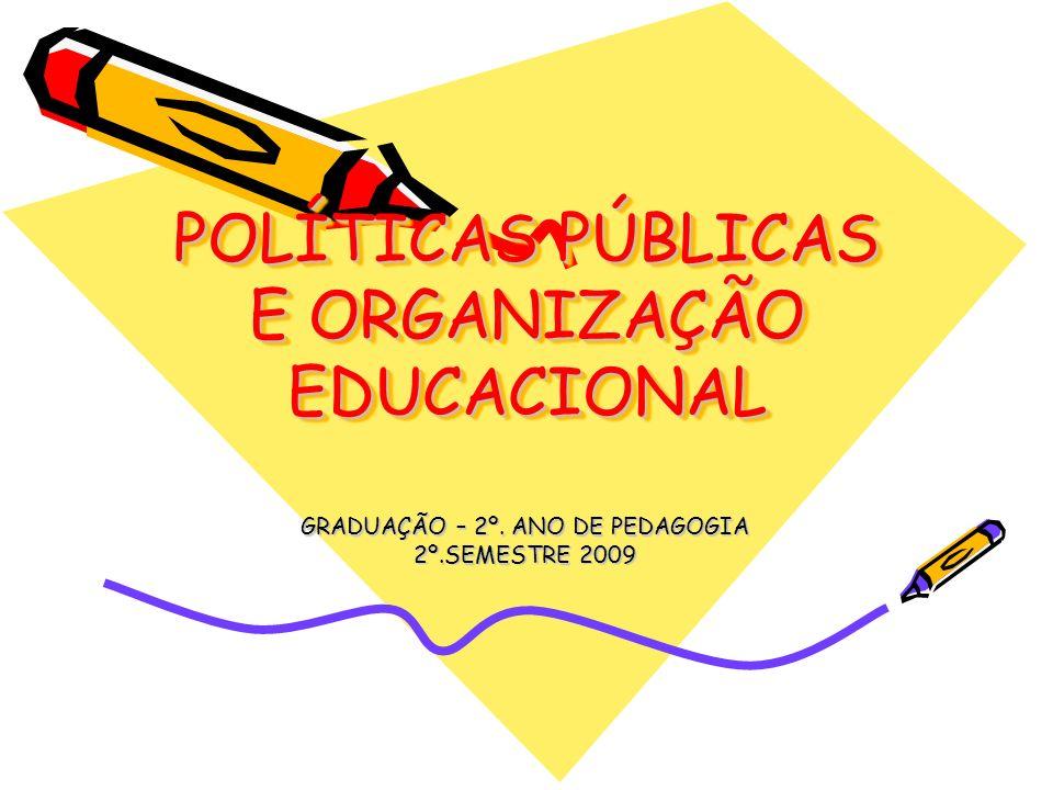 POLÍTICAS PÚBLICAS E ORGANIZAÇÃO EDUCACIONAL