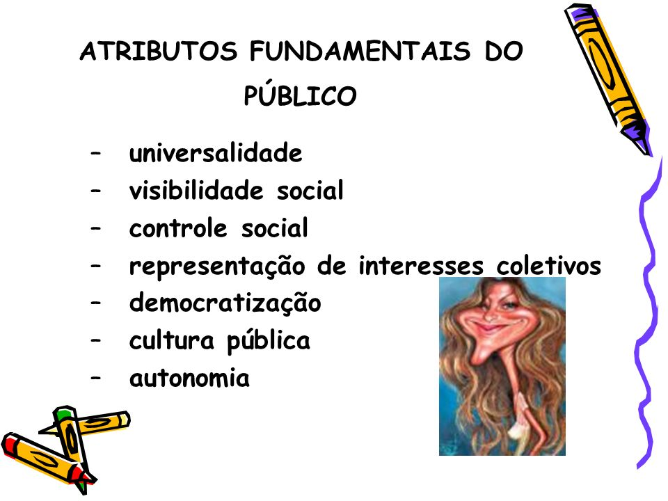 ATRIBUTOS FUNDAMENTAIS DO PÚBLICO