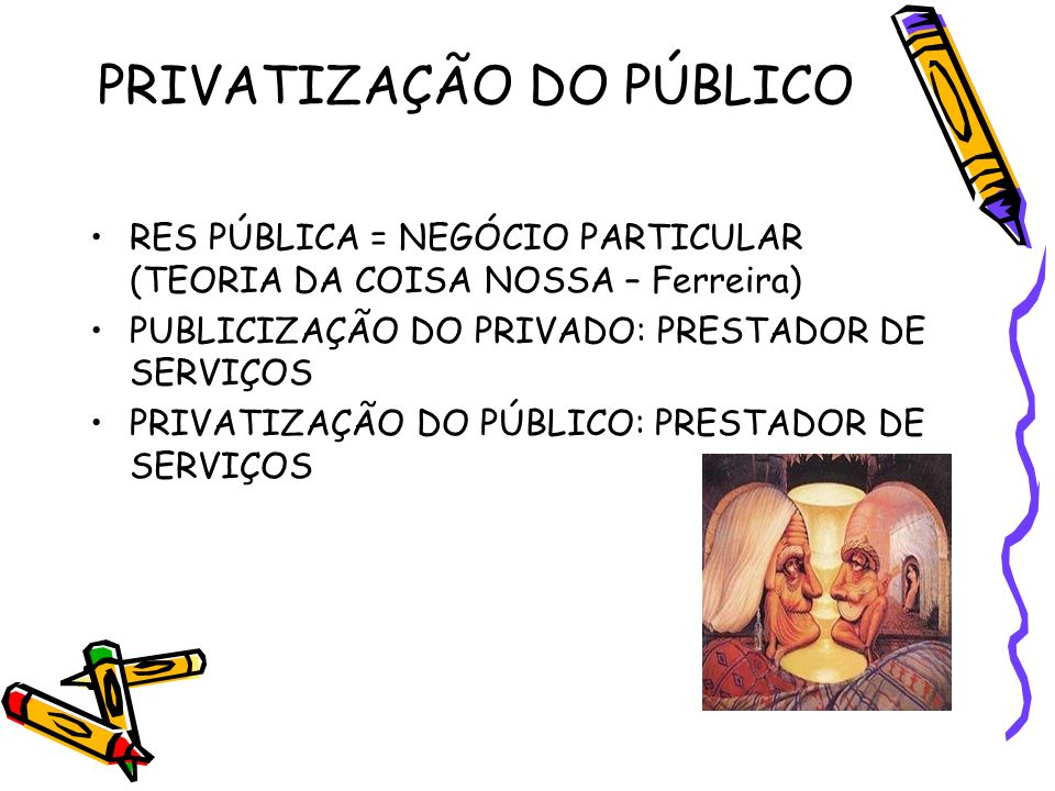 PRIVATIZAÇÃO DO PÚBLICO