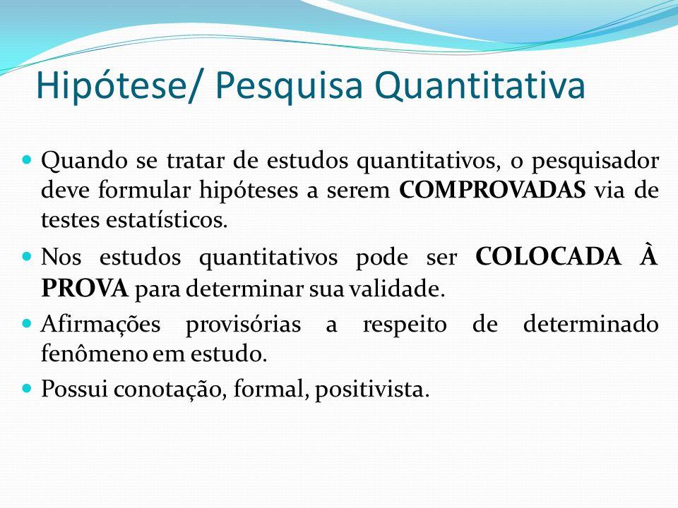 Hipótese/ Pesquisa Quantitativa