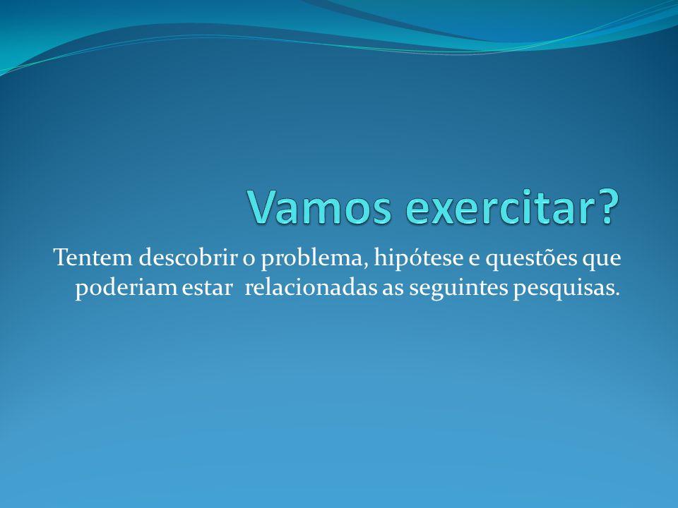 Vamos exercitar.