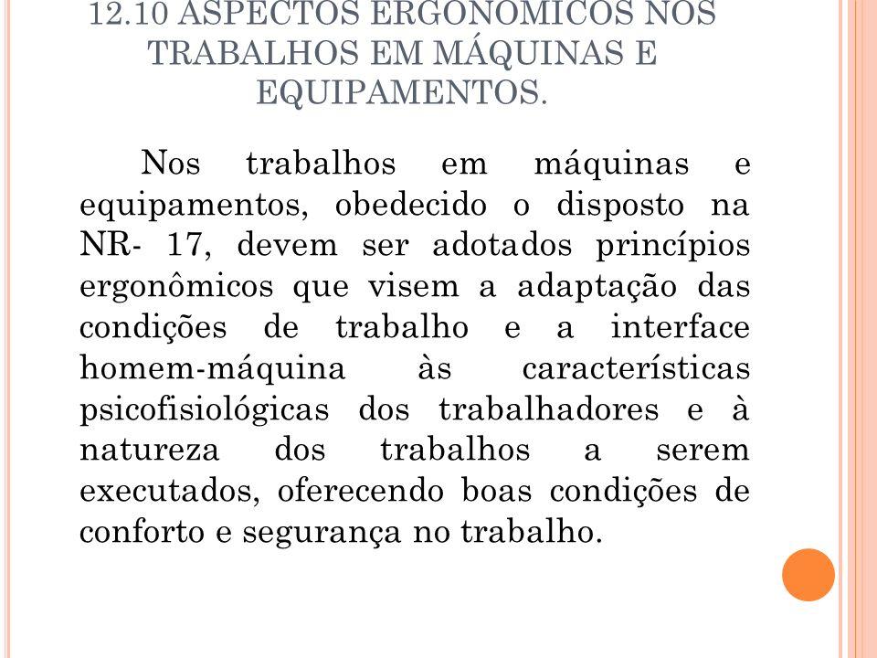 12.10 ASPECTOS ERGONÔMICOS NOS TRABALHOS EM MÁQUINAS E EQUIPAMENTOS.