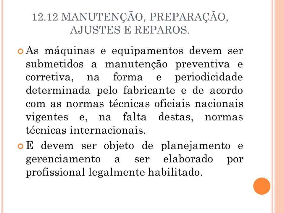 12.12 MANUTENÇÃO, PREPARAÇÃO, AJUSTES E REPAROS.