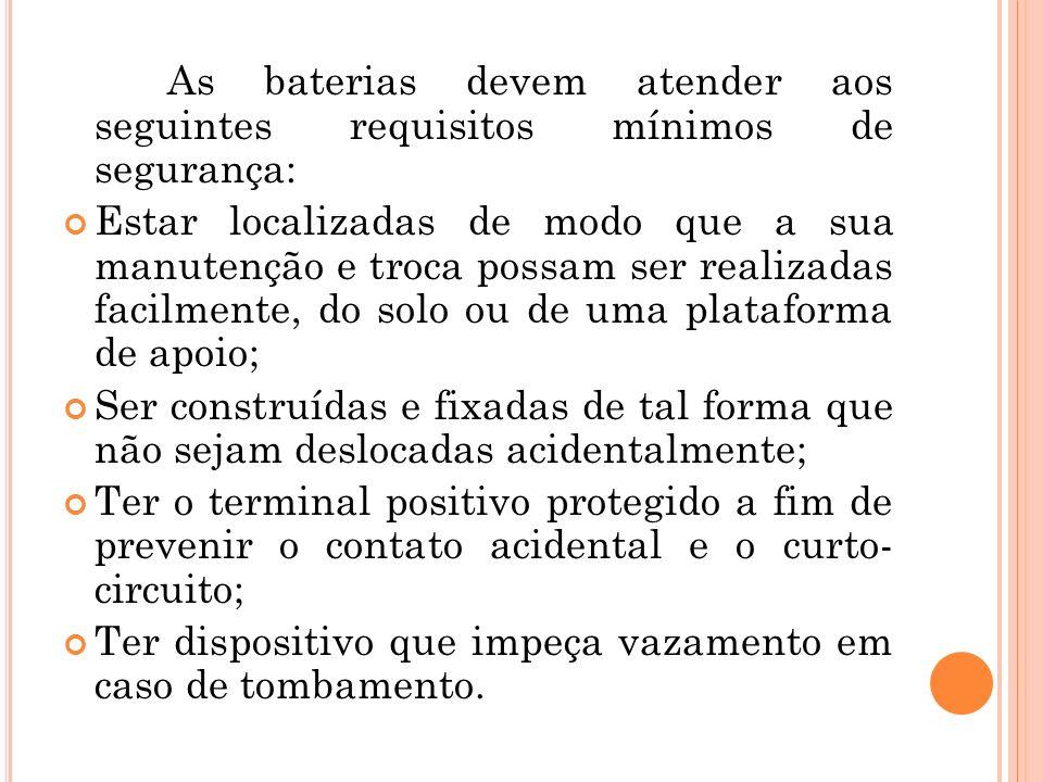 As baterias devem atender aos seguintes requisitos mínimos de segurança: