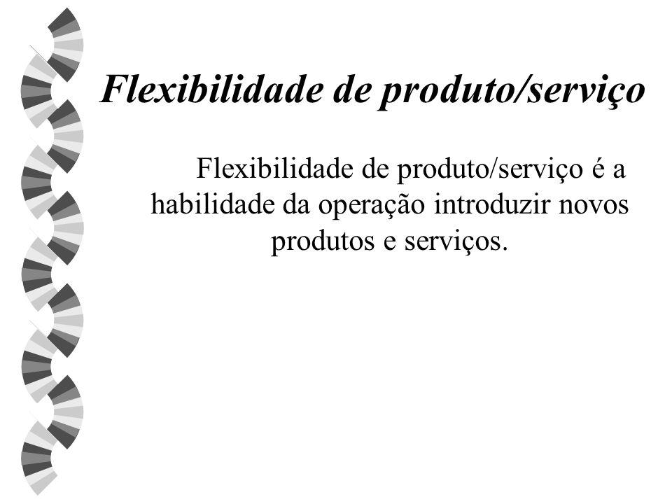 Flexibilidade de produto/serviço