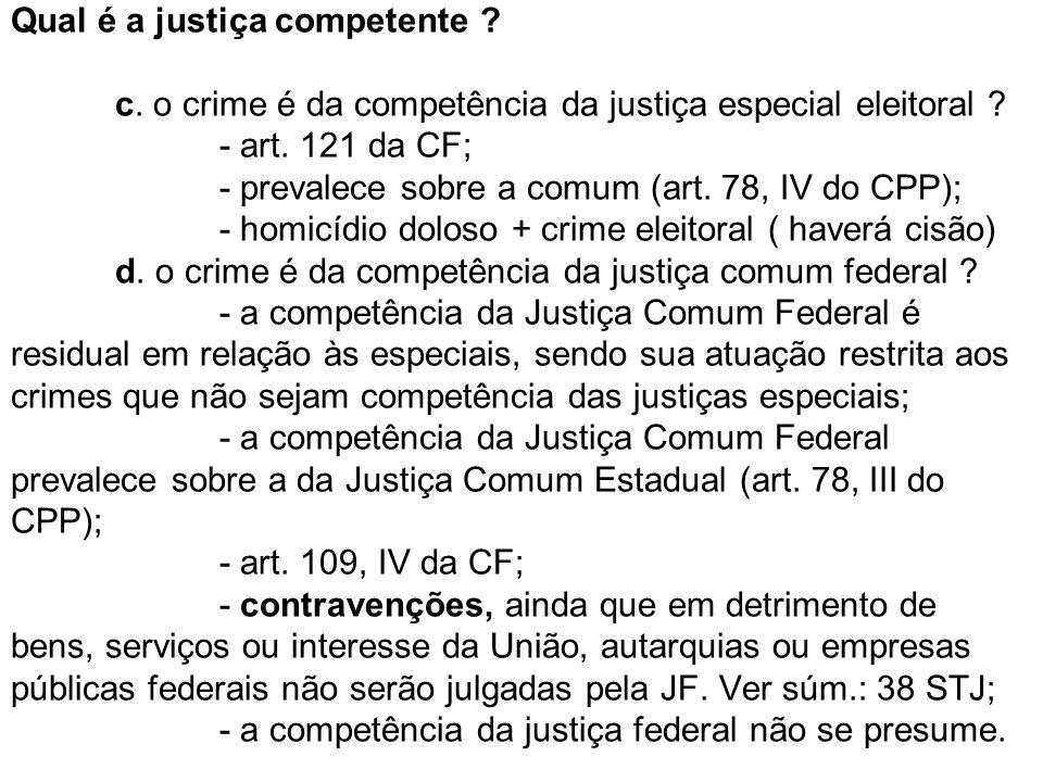 Qual é a justiça competente. c