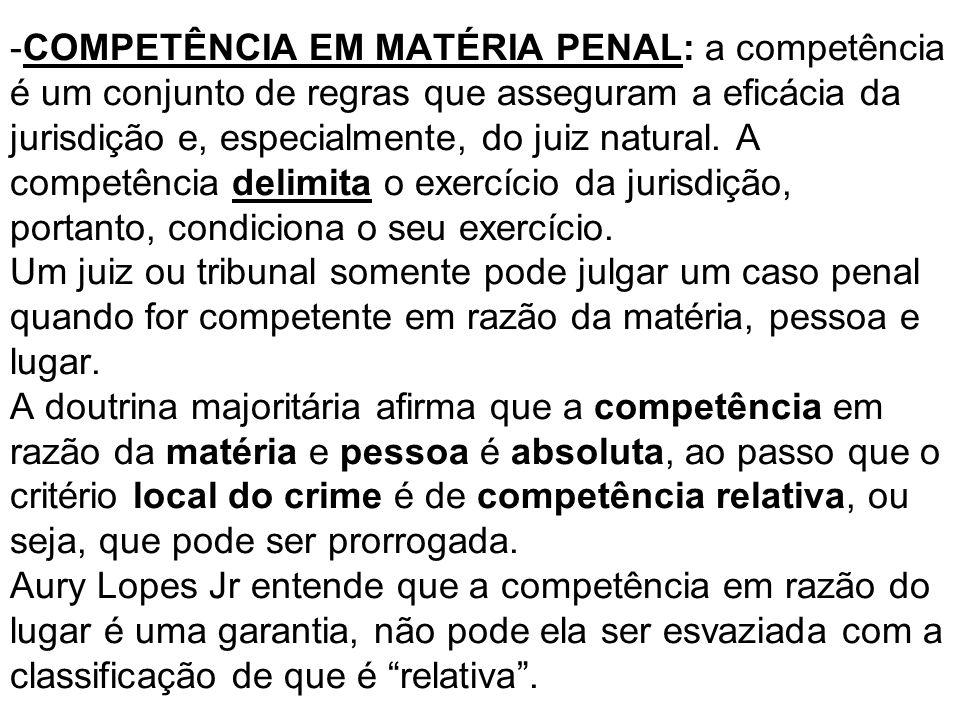 COMPETÊNCIA EM MATÉRIA PENAL: a competência é um conjunto de regras que asseguram a eficácia da jurisdição e, especialmente, do juiz natural.