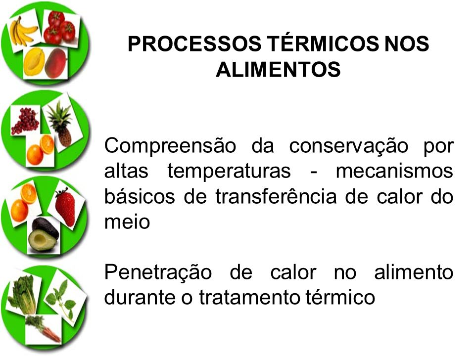PROCESSOS TÉRMICOS NOS ALIMENTOS