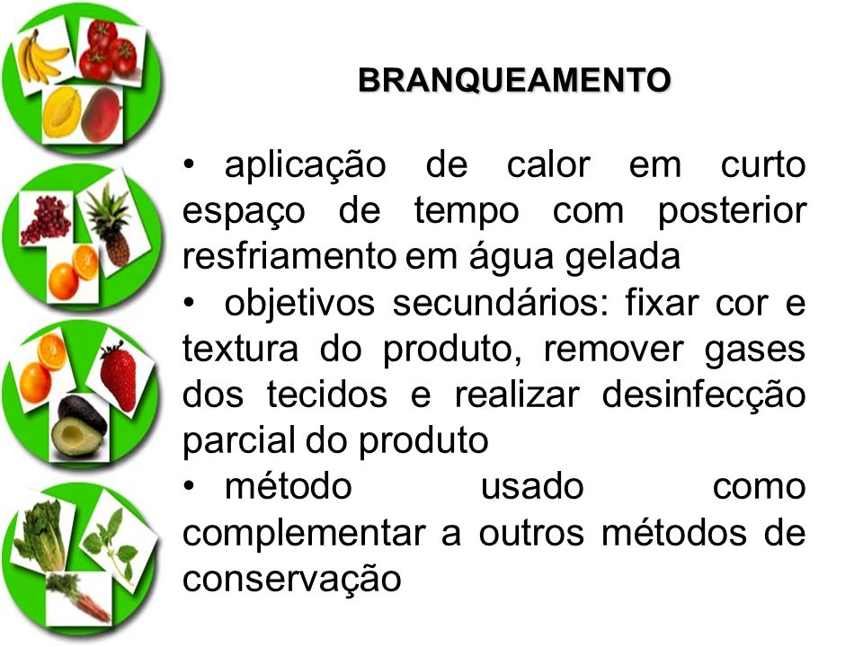 método usado como complementar a outros métodos de conservação