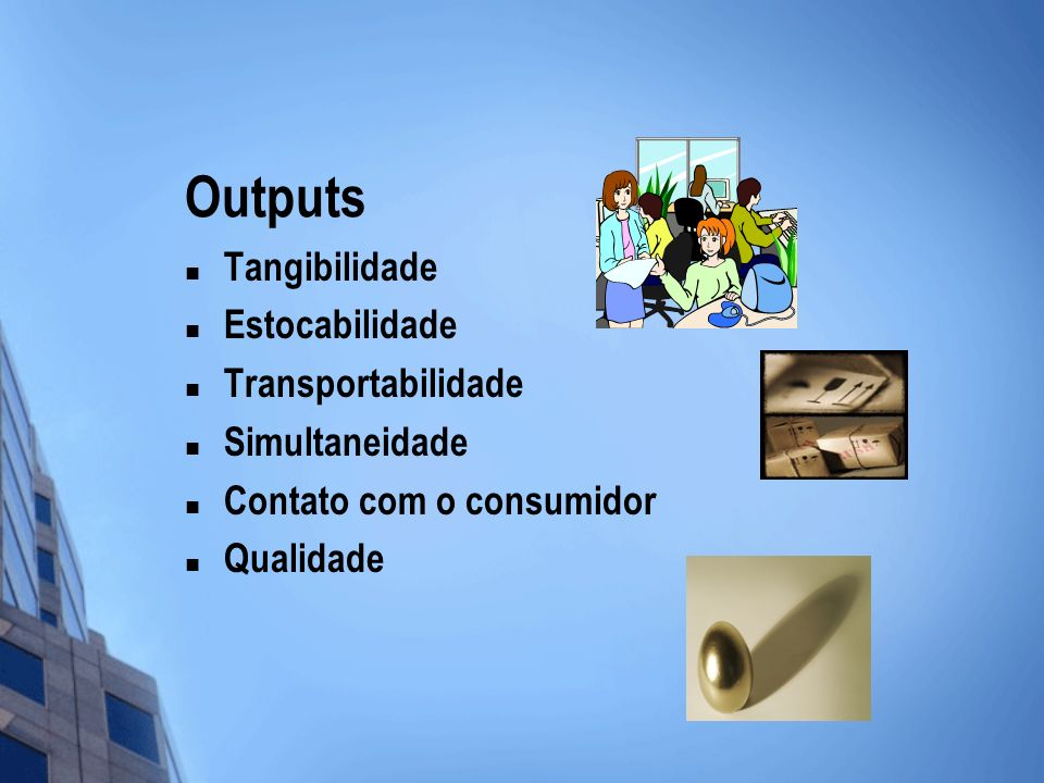 Outputs Tangibilidade Estocabilidade Transportabilidade Simultaneidade