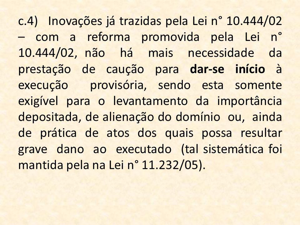 c. 4). Inovações já trazidas pela Lei n° 10