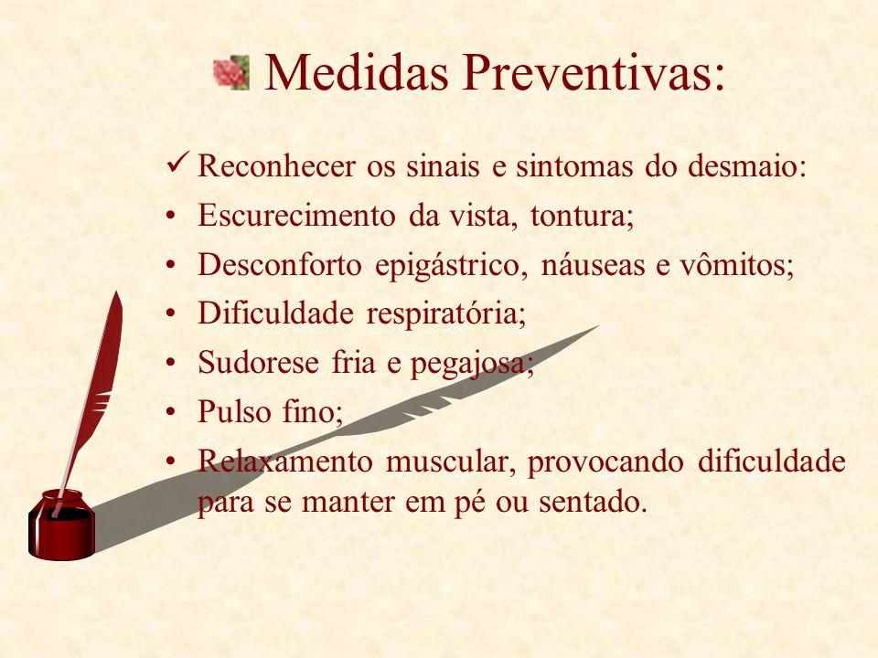 Medidas Preventivas: Reconhecer os sinais e sintomas do desmaio: