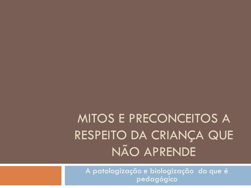 MITOS E PRECONCEITOS A RESPEITO DA CRIANÇA QUE NÃO APRENDE