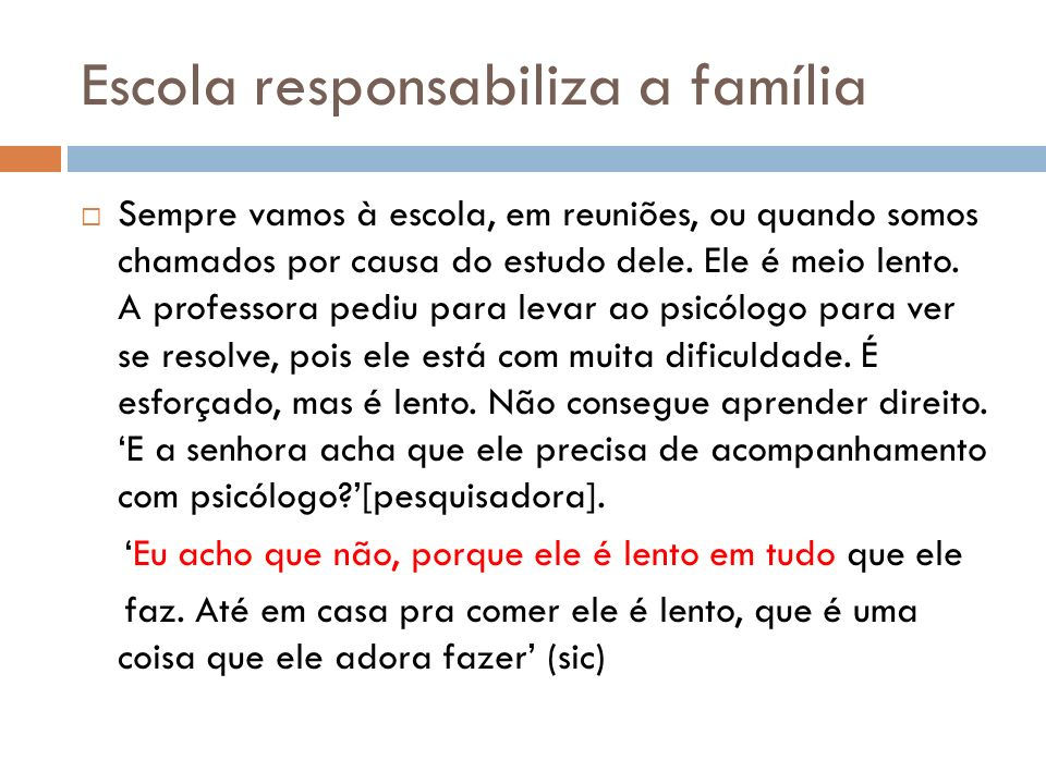 Escola responsabiliza a família