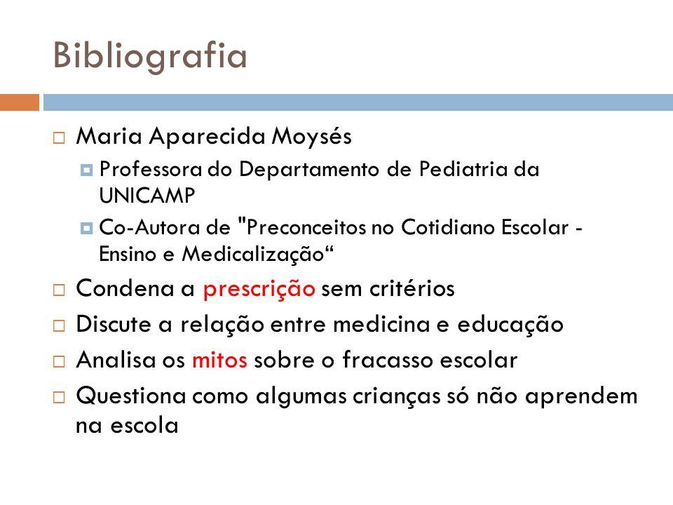 Bibliografia Maria Aparecida Moysés Condena a prescrição sem critérios