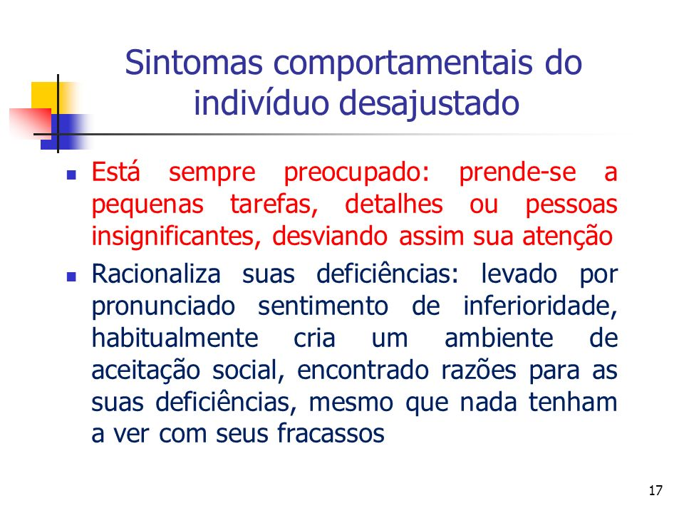 Sintomas comportamentais do indivíduo desajustado