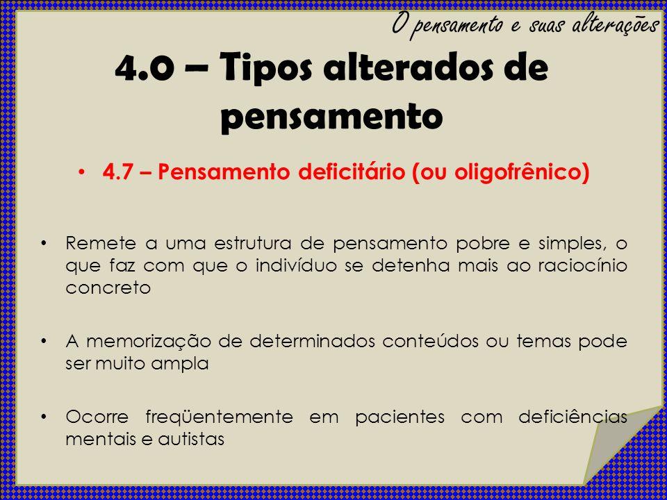 4.0 – Tipos alterados de pensamento