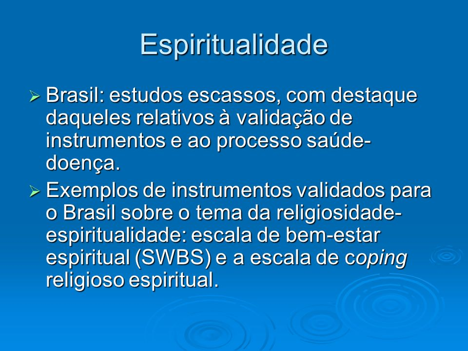 Espiritualidade Brasil: estudos escassos, com destaque daqueles relativos à validação de instrumentos e ao processo saúde-doença.