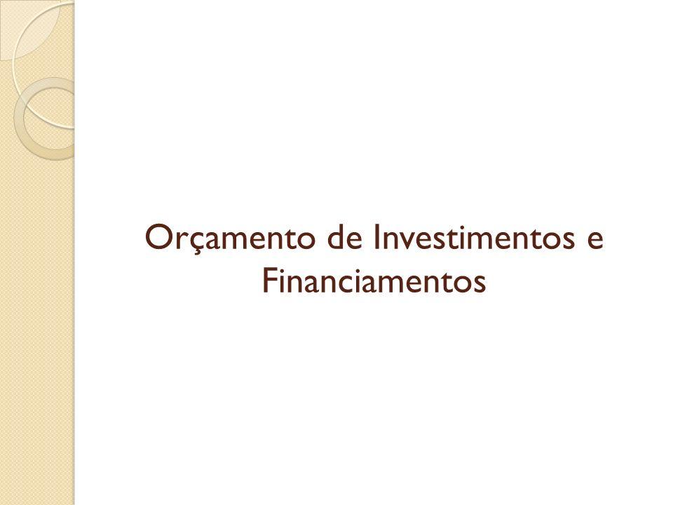 Orçamento de Investimentos e Financiamentos