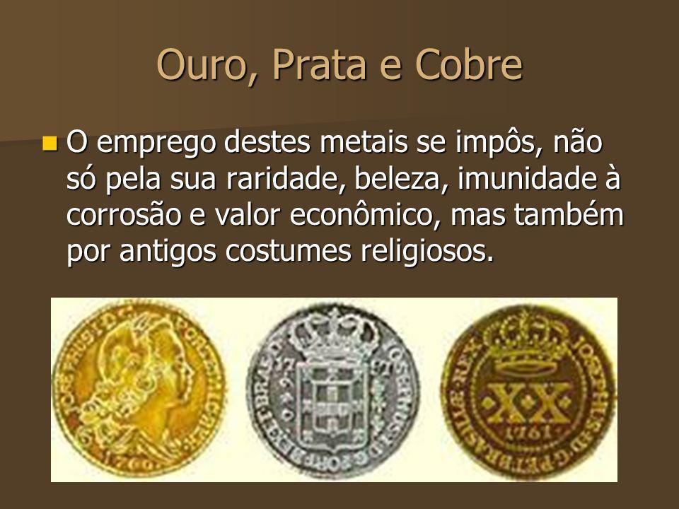 Ouro, Prata e Cobre
