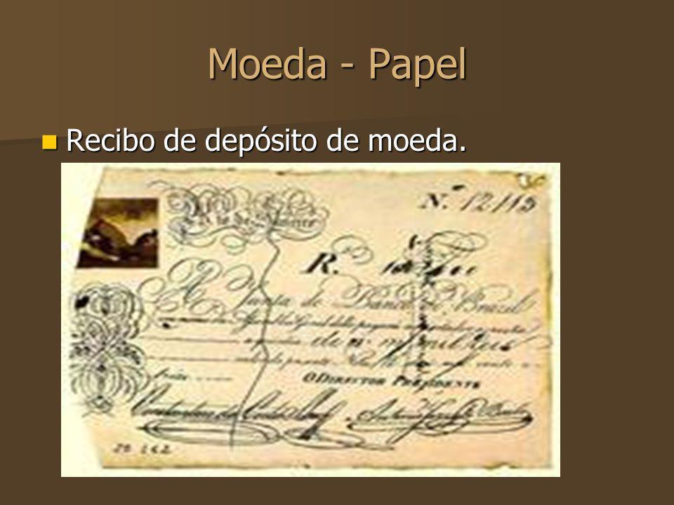Moeda - Papel Recibo de depósito de moeda.