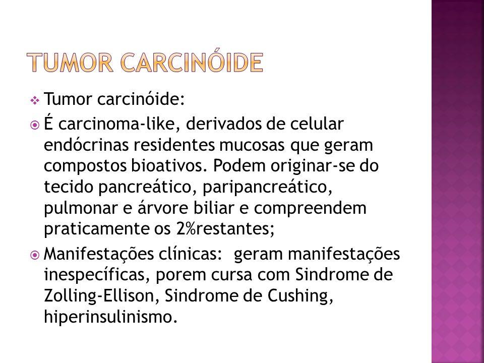 Tumor carcinóide Tumor carcinóide:
