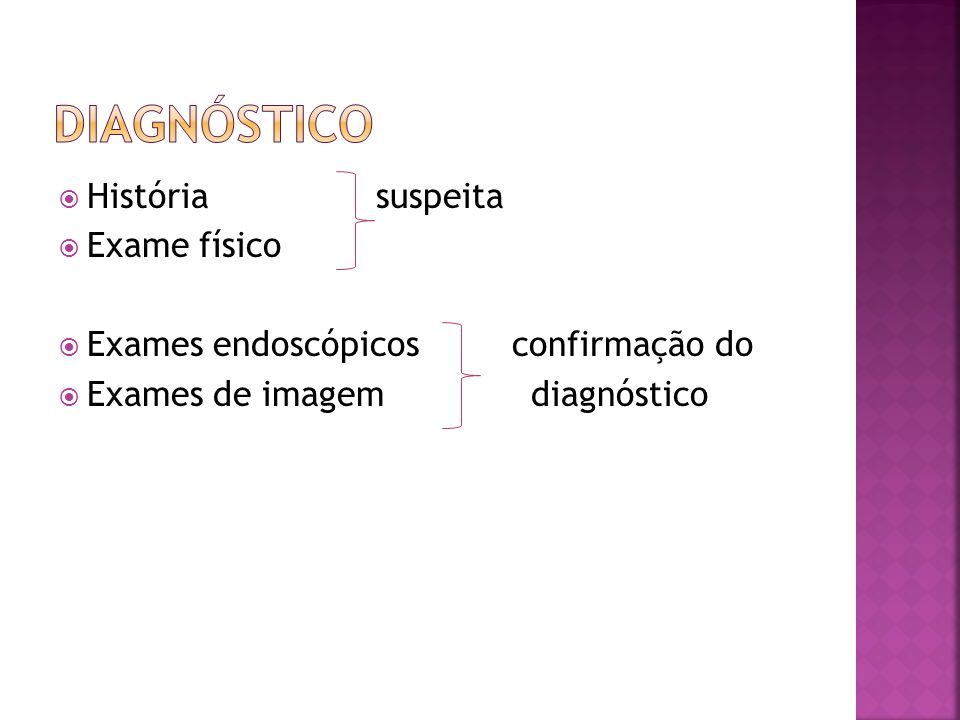 Diagnóstico História suspeita Exame físico
