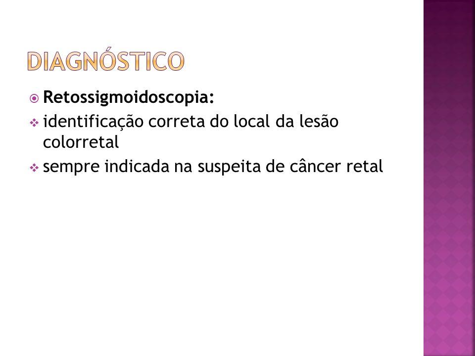 Diagnóstico Retossigmoidoscopia: